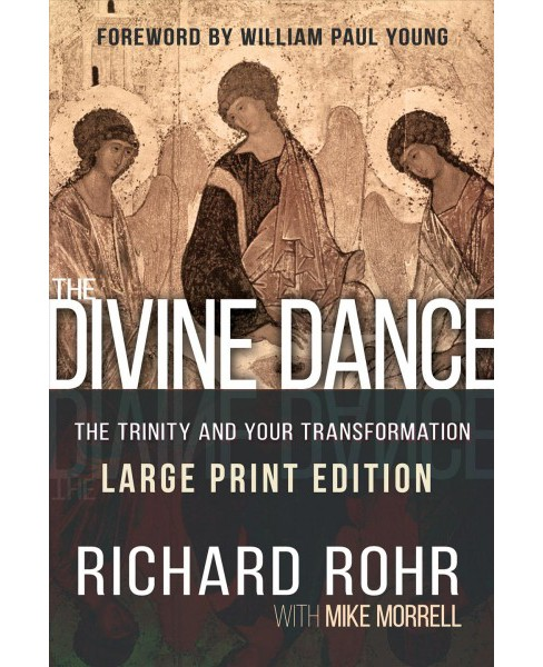 Divine Dance : The Trinity and Your Transformation (Large Print) (Paperback) (Richard Rohr & Mike - image 1 of 1