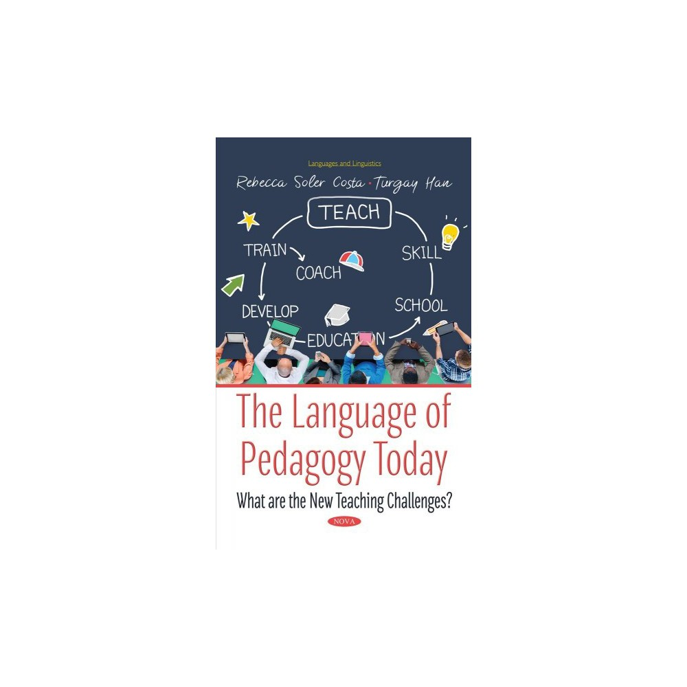 Language of Pedagogy Today : What Are the New Teaching Challenges? - (Hardcover)