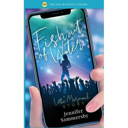 Fish Out of Water - (The Girl Without a Phone) by  Jennifer Sommersby (Paperback) - image 1 of 1
