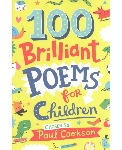 100 Brilliant Poems for Children (Paperback) (Paul Cookson) - image 1 of 1
