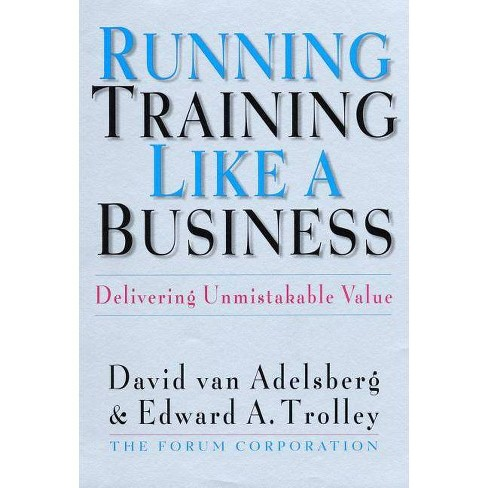 Running Training Like a Business - by  David Van Adelsberg & Edward A Trolley (Hardcover) - image 1 of 1
