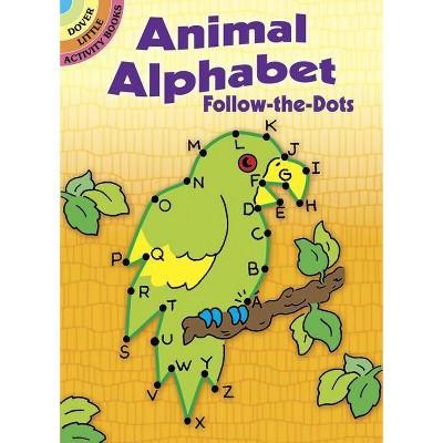 Animal Alphabet Follow-The-Dots - (Dover Little Activity Books) by  Anna Pomaska (Paperback)