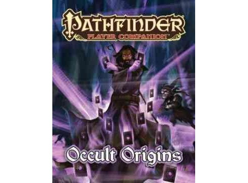 Pathfinder Player Companion : Occult Origins (Paperback) (Robert Brookes & Ben Mcfarland & Jason Nelson - image 1 of 1