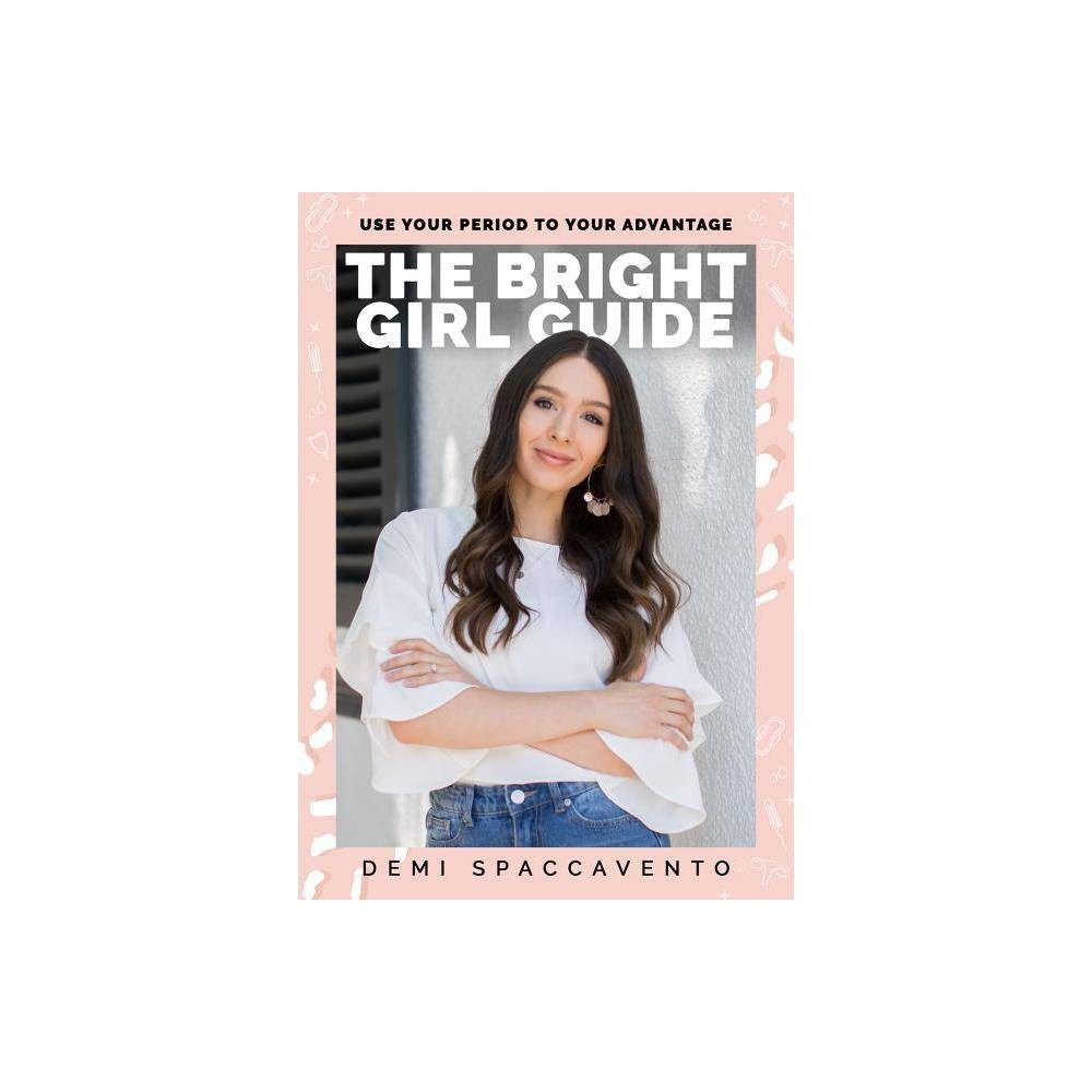 The Bright Girl Guide By Demi Spaccavento Paperback