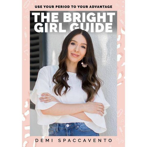 The Bright Girl Guide - by  Demi Spaccavento (Paperback) - image 1 of 1
