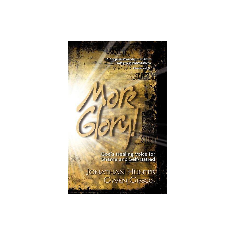 More Glory! - by Jonathan Hunter & Gwen Gibson (Paperback) was $10.49 now $6.59 (37.0% off)