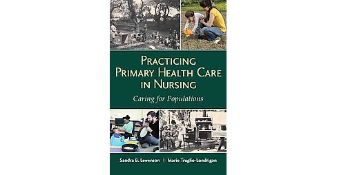 Practicing Primary Health Care in Nursing : Caring for Populations (Paperback) (R.N. Sandra B. Lewenson - image 1 of 1