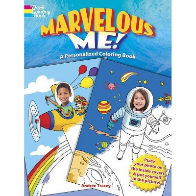 - Marvelous Me!: A Personalized Coloring Book - (Dover Coloring Books) By  Andrée Tracey (Paperback) : Target
