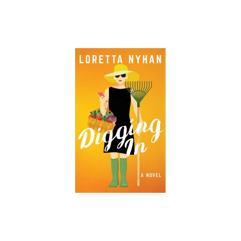 Digging in - Unabridged by Loretta Nyhan (CD/Spoken Word)