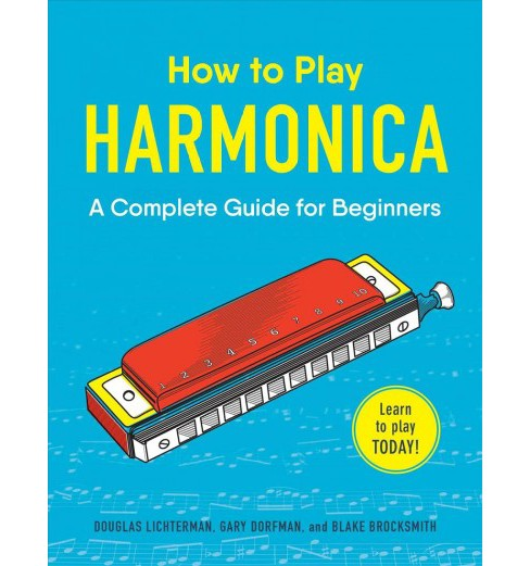How to Play Harmonica : A Complete Guide for Beginners -  (Paperback) - image 1 of 1
