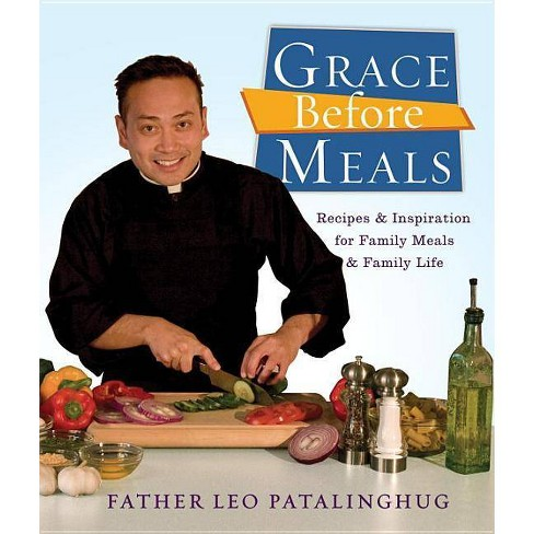 Grace Before Meals - by  Leo Patalinghug (Paperback) - image 1 of 1