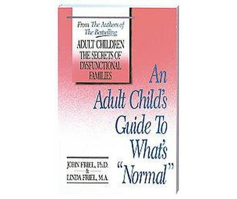 "Adult Child's Guide to What's ""Normal"" (Paperback) (John C. Friel) - image 1 of 1"