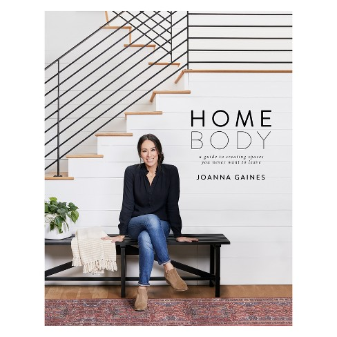Homebody: A Guide to Creating Spaces You Never Want to Leave by Joanna Gaines (Hardcover) - image 1 of 1