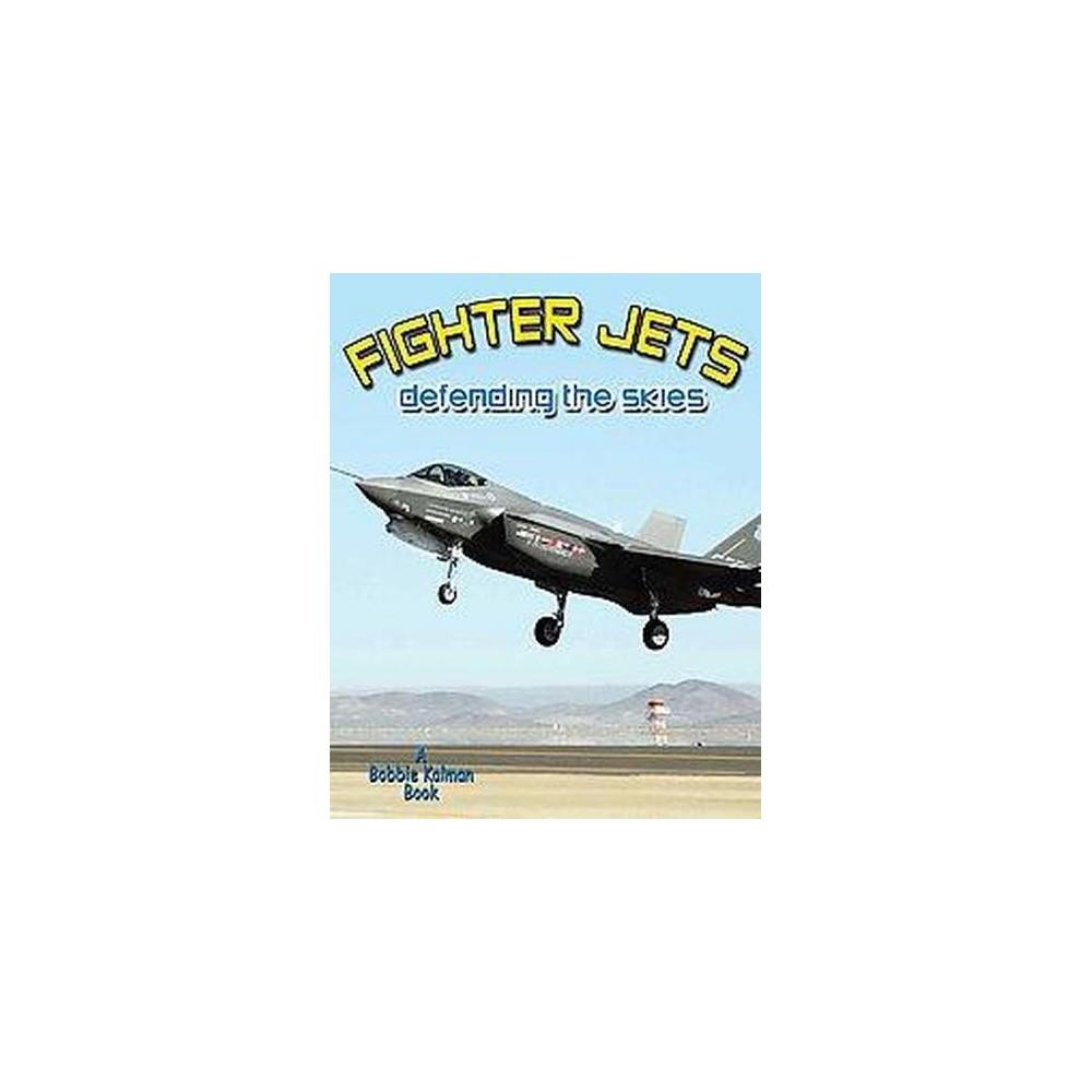 Fighter Jets : Defending the Skies (Paperback) (Lynn Peppas)