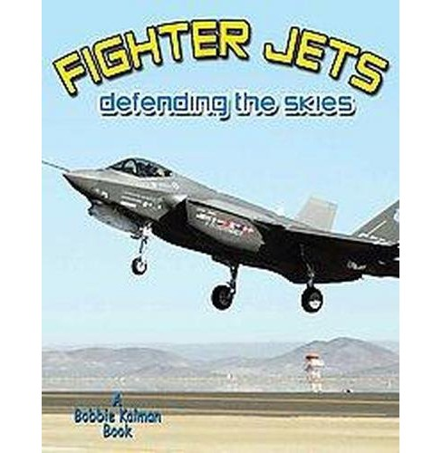 Fighter Jets : Defending the Skies (Paperback) (Lynn Peppas) - image 1 of 1