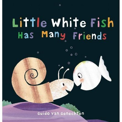 Little White Fish Has Many Friends - (Hardcover)