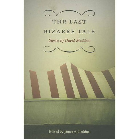 The Last Bizarre Tale - by  David Madden (Paperback) - image 1 of 1