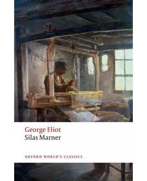 Silas Marner : The Weaver of Raveloe (New) (Paperback) (George Eliot) - image 1 of 1