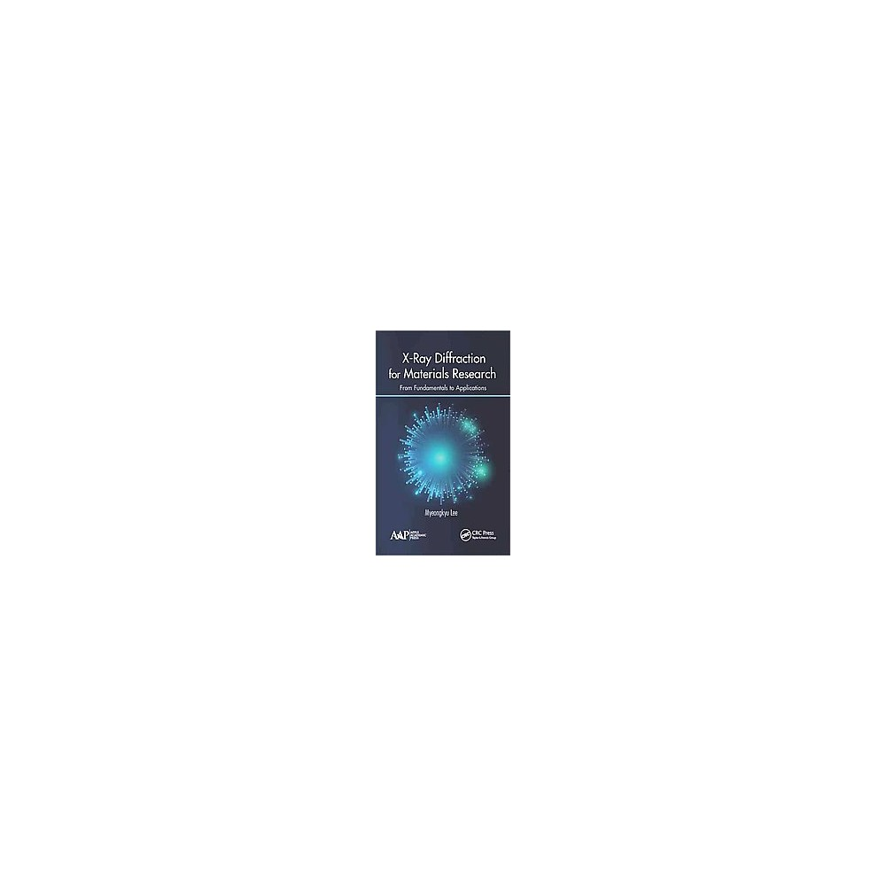 X-Ray Diffraction for Materials Research : From Fundamentals to Applications (Hardcover) (Ph.D.