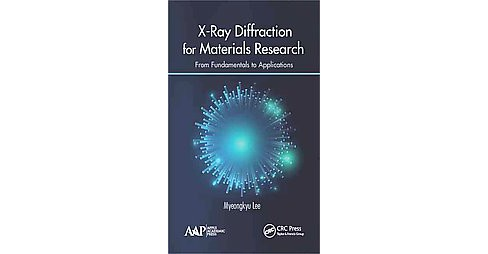 X-Ray Diffraction for Materials Research : From Fundamentals to Applications (Hardcover) (Ph.D. - image 1 of 1