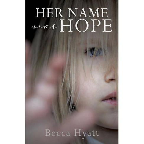 Her Name Was Hope - by  Becca Hyatt (Paperback) - image 1 of 1