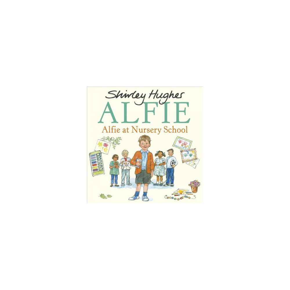 Alfie at Nursery School - (Alfie) by Shirley Hughes (Paperback)