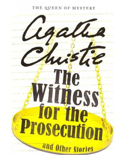 Witness for the Prosecution and Other Stories -  Reissue by Agatha Christie (Paperback) - image 1 of 1
