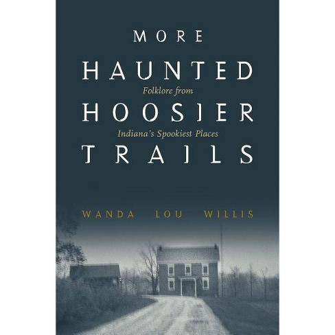 More Haunted Hoosier Trails - by  Wanda Lou Willis (Paperback) - image 1 of 1