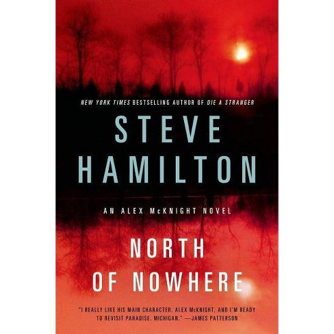 North of Nowhere - (Alex McKnight) by  Steve Hamilton (Paperback) - image 1 of 1
