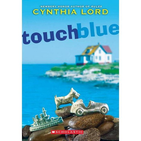 Touch Blue - by  Cynthia Lord (Paperback) - image 1 of 1