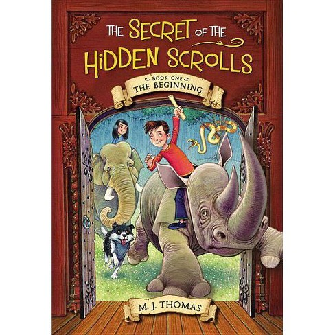 The Secret of the Hidden Scrolls: The Beginning, Book 1 - by  M J Thomas (Paperback) - image 1 of 1