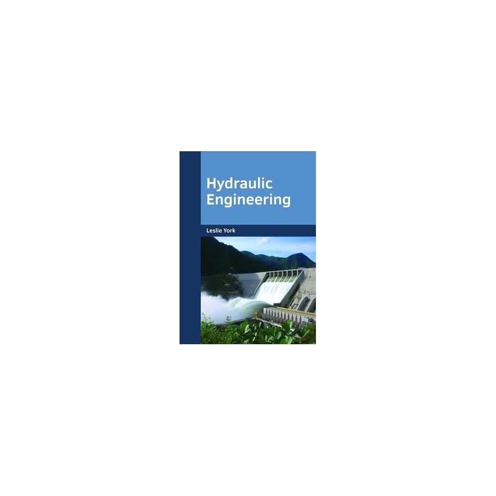 Hydraulic Engineering - (Hardcover)