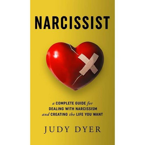 Narcissist - by Judy Dyer (Hardcover)