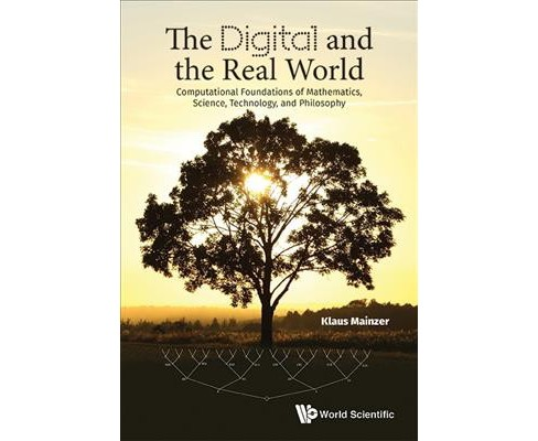 Digital and the Real World : computational Foundations of Mathematics, Science, Technology, and - image 1 of 1