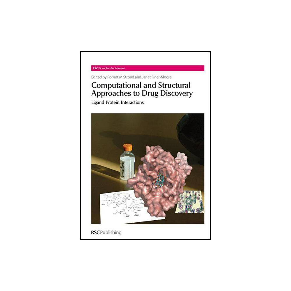 Computational and Structural Approaches to Drug Discovery - (Rsc Biomolecular Sciences (unnumbered))