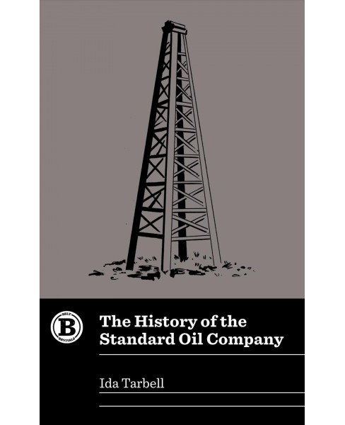 History of the Standard Oil Company -  (Belt Revivals) by Ida Tarbell (Paperback) - image 1 of 1