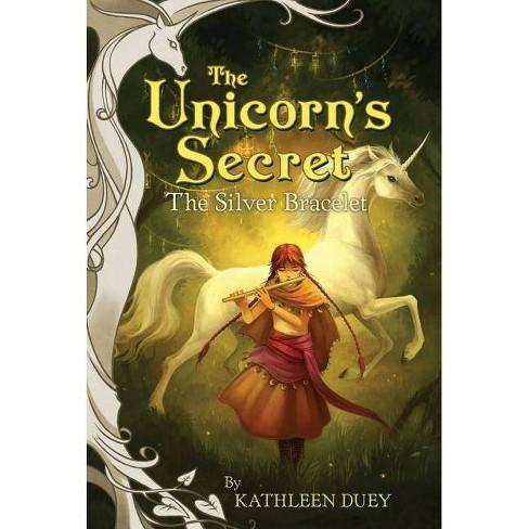 The Silver Bracelet - (Unicorn's Secret (Paperback))by  Kathleen Duey (Paperback) - image 1 of 1