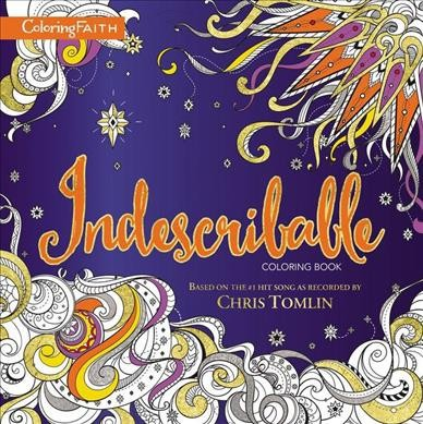 Indescribable Adult Coloring Book Based On The Number 1 Hit Song As Recorded By Chris Tomlin Target