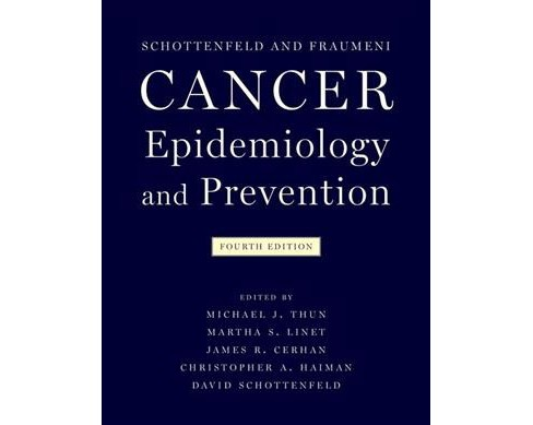 Schottenfeld and Fraumeni Cancer Epidemiology and Prevention -  (Hardcover) - image 1 of 1