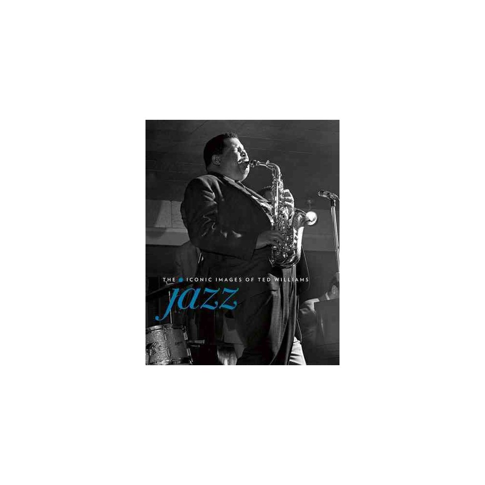 Jazz : The Iconic Images of Ted Williams (Hardcover)