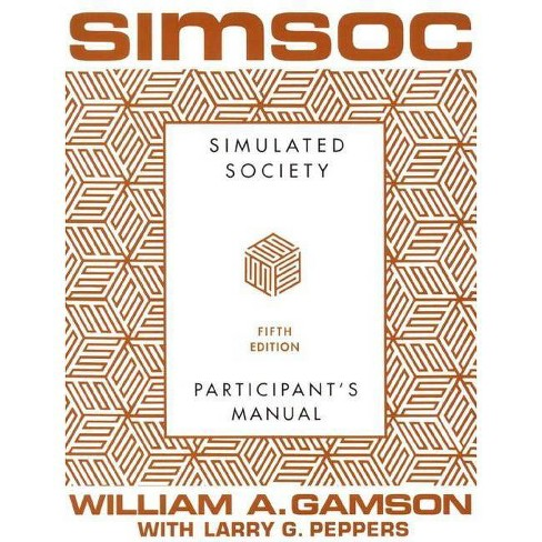 Simsoc: Simulated Society, Participant's Manual - 5 Edition by  William A Gamson (Paperback) - image 1 of 1