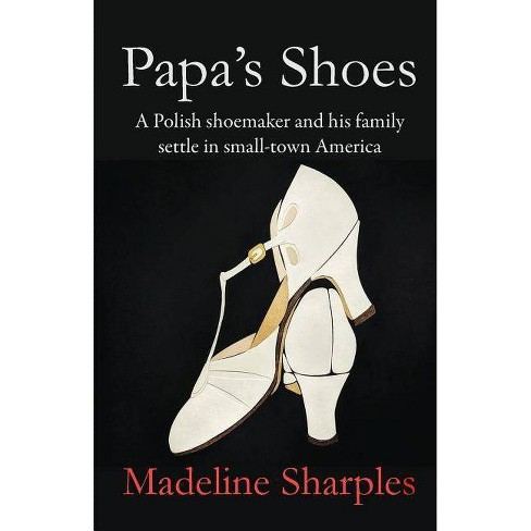 Papa's Shoes - by  Madeline Sharples (Paperback) - image 1 of 1