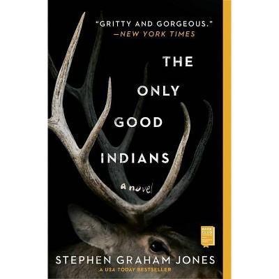 The Only Good Indians - by Stephen Graham Jones (Paperback)