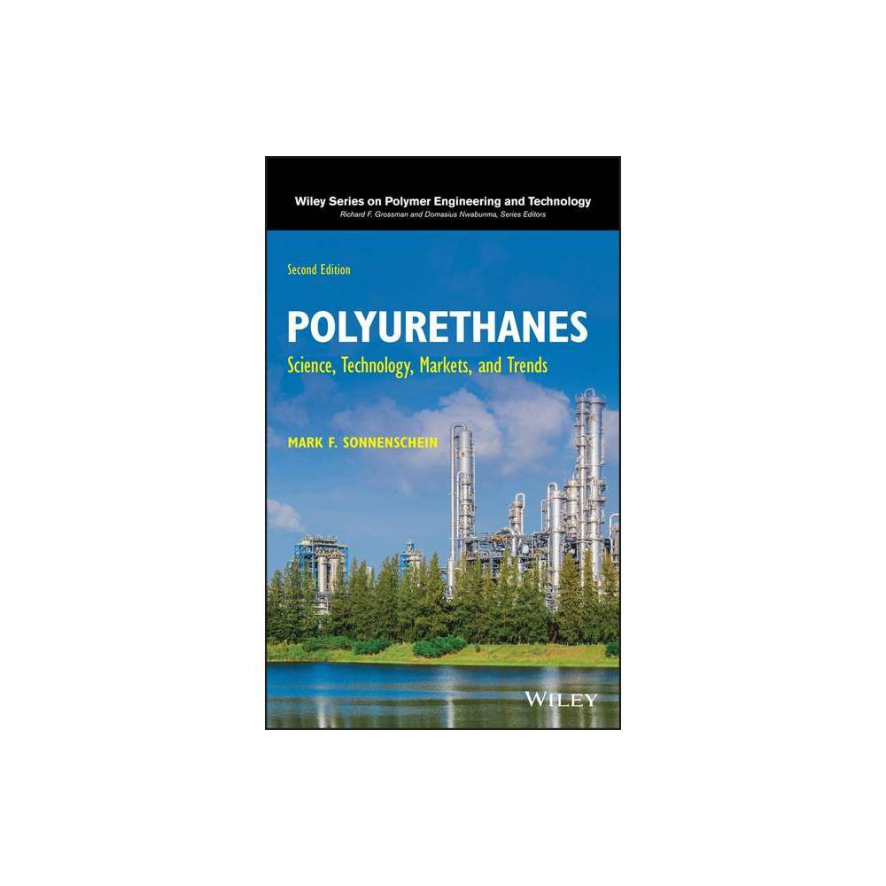 Polyurethanes Wiley Polymer Engineering And Technology 2nd Edition By Mark F Sonnenschein Hardcover