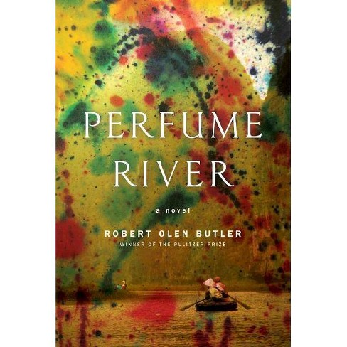 Perfume River - by  Robert Olen Butler (Paperback) - image 1 of 1