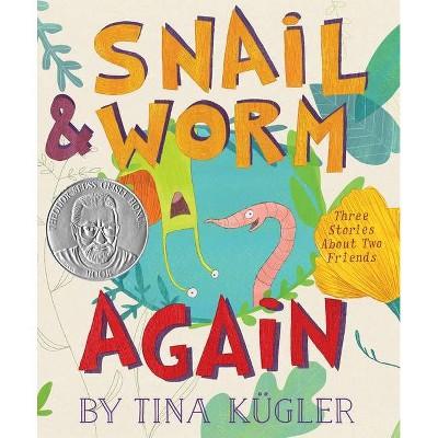 Snail and Worm Again - by  Tina Kügler (Hardcover)