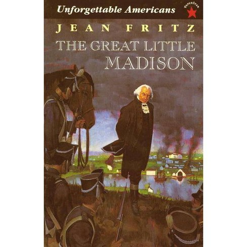 The Great Little Madison - (Unforgetable Americans) by  Jean Fritz (Paperback) - image 1 of 1