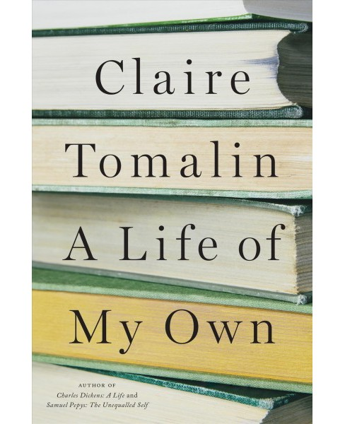 Life of My Own -  by Claire Tomalin (Hardcover) - image 1 of 1