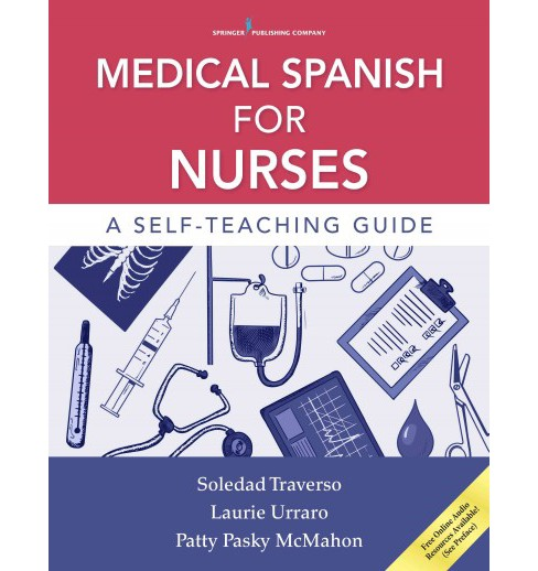 Medical Spanish for Nurses : A Self-Teaching Guide (Paperback) (Ph.d. Soledad Traverso & Ph.d. Laurie - image 1 of 1