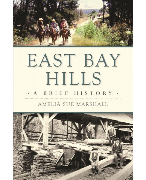 East Bay Hills : A Brief History -  (Brief History) by Amelia Sue Marshall (Paperback) - image 1 of 1